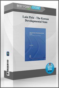 Lain Pirie – The Korean Developmental State