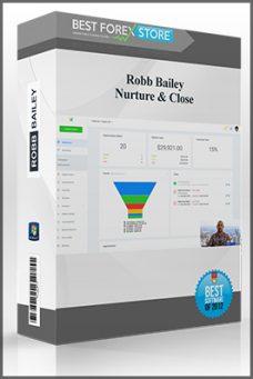 Robb Bailey – Nurture & Close