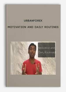 Urbanforex – Motivation and Daily Routines