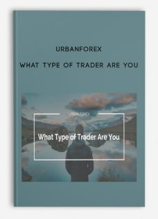 Urbanforex – What Type Of Trader Are You
