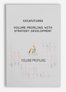 Volume Profiling with Strategy Development by Axiafutures