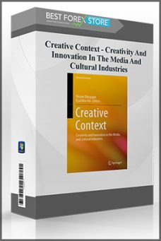 Creative Context – Creativity And Innovation In The Media And Cultural Industries