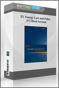 EU Energy Law and Policy – A Critical Account
