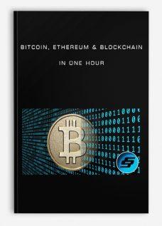 Bitcoin Ethereum & Blockchain in One Hour