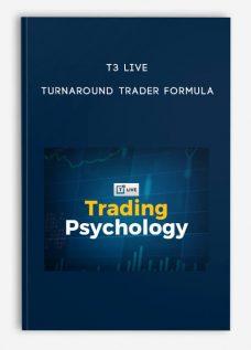 T3 Live – Turnaround Trader Formula