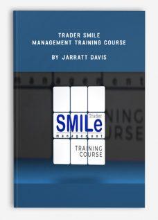 Trader Smile Management Training Course by Jarratt Davis