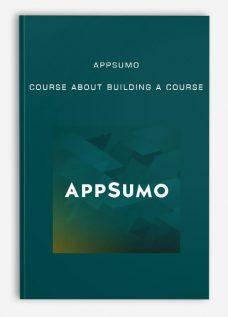 Appsumo – Course About Building A Course