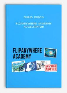 Chris Chico – Flipanywhere Academy Accelerator