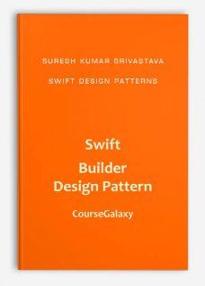 Suresh Kumar Srivastava – Swift Design Patterns