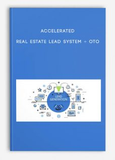 Accelerated Real Estate Lead System + OTO