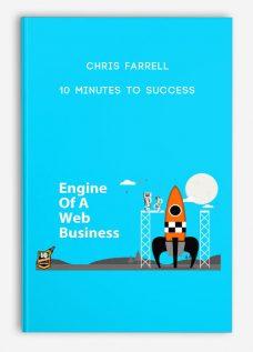 Chris Farrell – 10 Minutes To Success