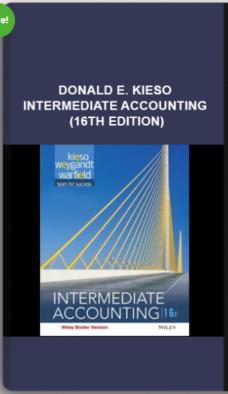 Donald E. Kieso – Intermediate Accounting (16th Edition)