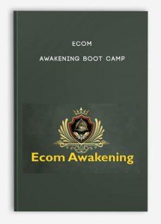 Ecom Awakening Boot Camp