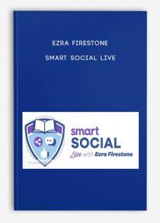 Ezra Firestone – Smart Social Live