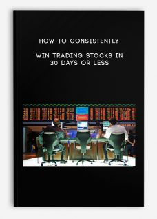 How to Consistently Win Trading Stocks in 30 Days or Less