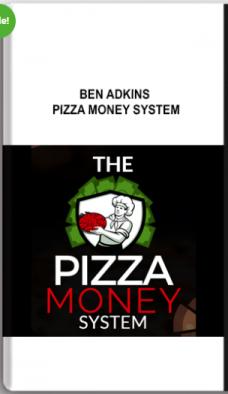 Ben Adkins – Pizza Money System