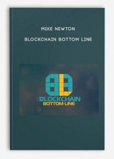 BlockChain Bottom Line by Mike Newton