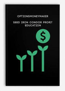 Optionsmoneymaker – Seed Iron Condor Profit Education