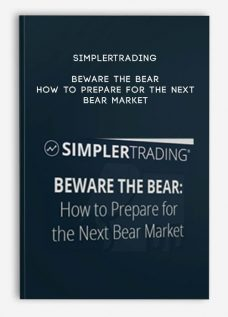 Simplertrading – Beware the Bear: How to Prepare for the Next Bear Market