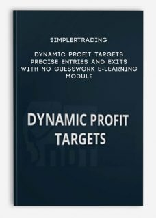 Simplertrading – Dynamic Profit Targets Precise Entries and Exits with No Guesswork E-Learning Module