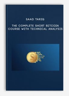 The Complete Short Bitcoin Course – With Technical Analysis by Saad Tariq