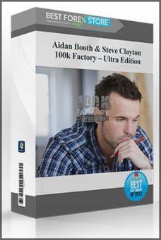Aidan Booth & Steve Clayton – 100k Factory – Ultra Edition