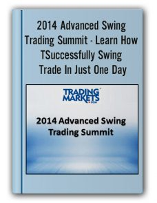 2014 Advanced Swing Trading Summit – Learn How To Successfully Swing Trade In Just One Day