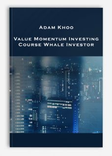 Adam Khoo – Value Momentum Investing Course – Whale Investor