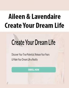 Aileen & Lavendaire – Create Your Dream Life