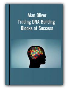 Alan Oliver – Trading DNA Building Blocks of Success