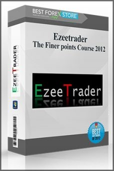 Ezeetrader – The Finer points Course 2012