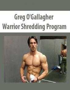 Greg O'Gallagher – Warrior Shredding Program