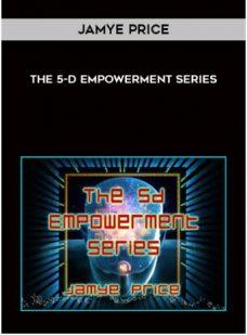Jamye Price – The 5-D Empowerment Serie