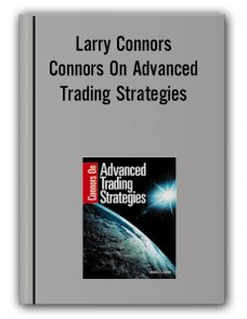 Larry Connors – Connors On Advanced Trading Strategies