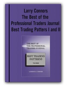 Larry Connors – The Best of the Professional Traders Journal Best Trading Patters I and II