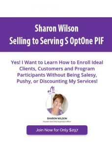 Sharon Wilson – Selling to Serving S OptOne PIF
