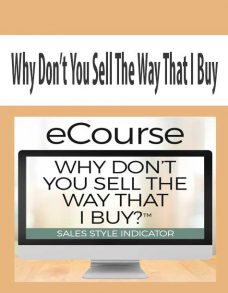 Why Don't You Sell The Way That I Buy?