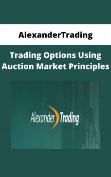 AlexanderTrading – Trading Options Using Auction Market Principles