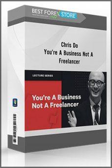 Chris Do – You're A Business Not A Freelancer