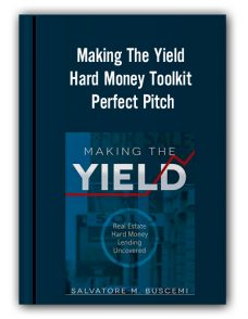 The Commercial Investor – Making The Yield + Hard Money Toolkit + Perfect Pitch