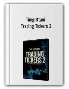 Tim Grittani Broker Strategy – Trading Tickers 2