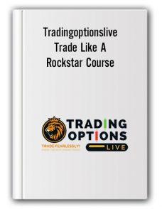 Tradingoptionslive – Trade Like A Rockstar Course